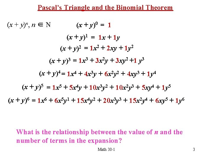 Pascal's Triangle and the Binomial Theorem (x + y)n, n ∈ N (x +