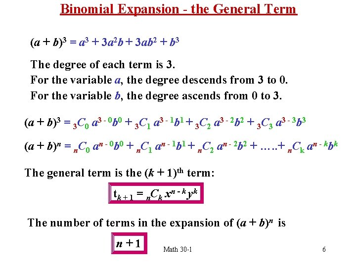 Binomial Expansion - the General Term (a + b)3 = a 3 + 3