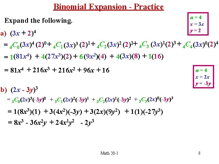 Binomial Expansion - Practice n=4 x = 3 x y=2 Expand the following. a)