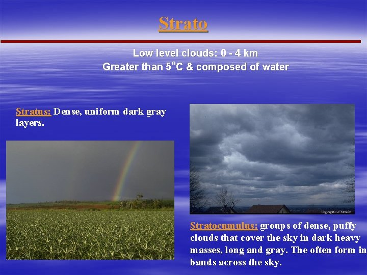Strato Low level clouds: 0 - 4 km Greater than 5 o. C &