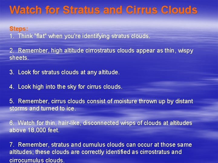 Watch for Stratus and Cirrus Clouds Steps: 1. Think