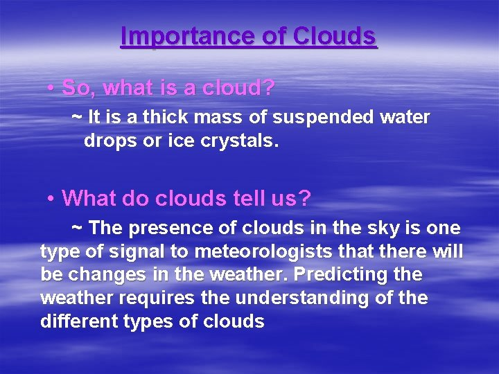 Importance of Clouds • So, what is a cloud? ~ It is a thick