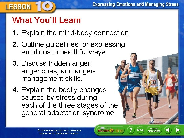 What You'll Learn 1. Explain the mind-body connection. 2. Outline guidelines for expressing emotions