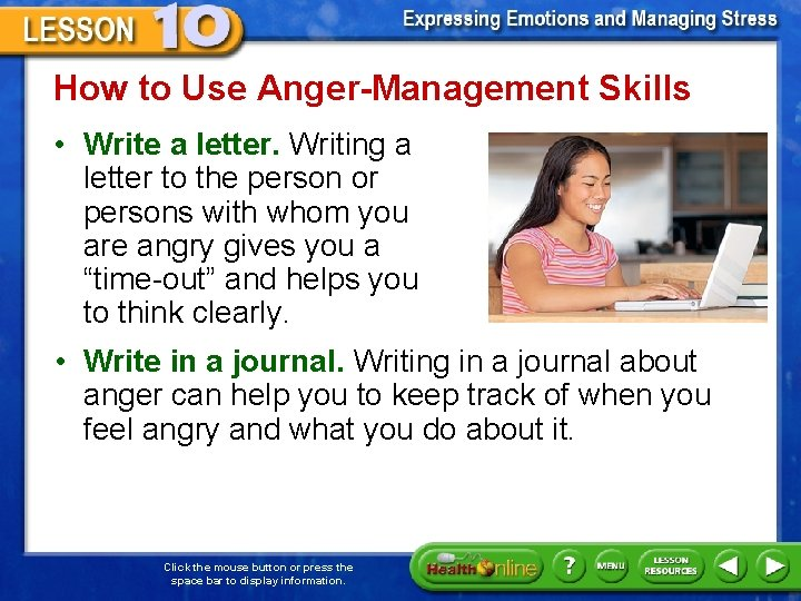 How to Use Anger-Management Skills • Write a letter. Writing a letter to the