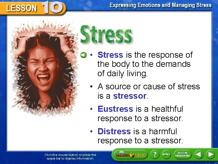 Stress • Stress is the response of the body to the demands of daily