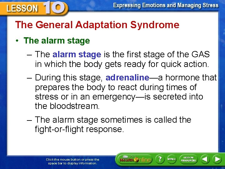 The General Adaptation Syndrome • The alarm stage – The alarm stage is the