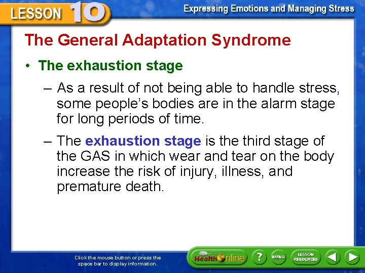 The General Adaptation Syndrome • The exhaustion stage – As a result of not