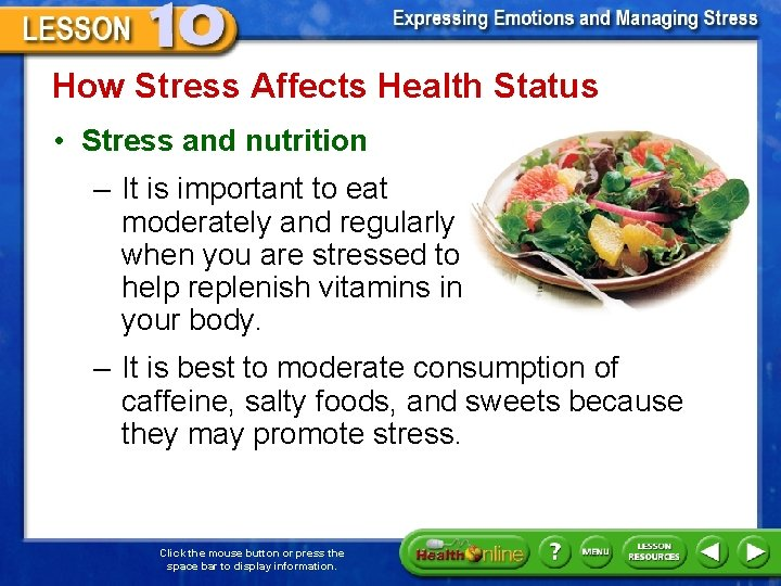 How Stress Affects Health Status • Stress and nutrition – It is important to