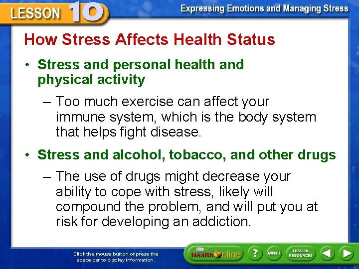 How Stress Affects Health Status • Stress and personal health and physical activity –