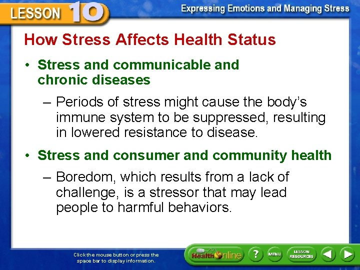 How Stress Affects Health Status • Stress and communicable and chronic diseases – Periods