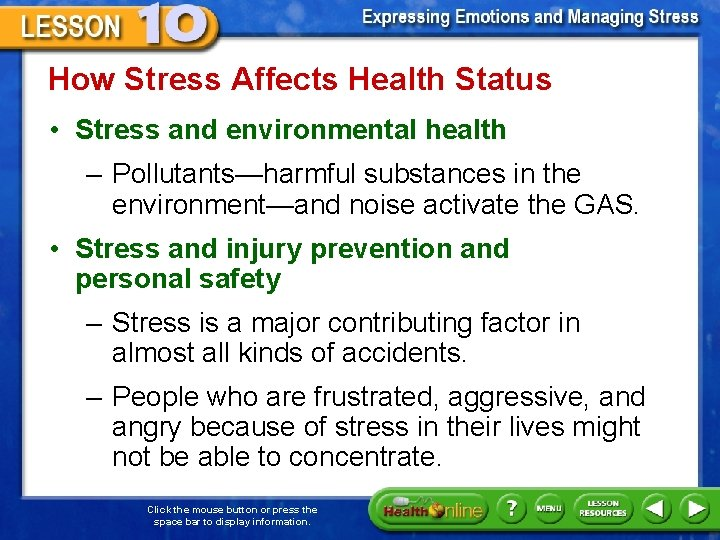 How Stress Affects Health Status • Stress and environmental health – Pollutants—harmful substances in