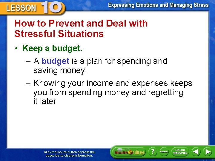 How to Prevent and Deal with Stressful Situations • Keep a budget. – A