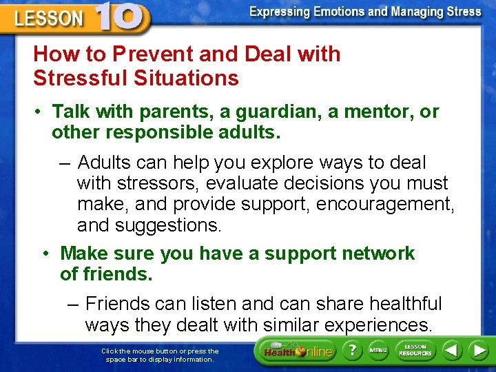 How to Prevent and Deal with Stressful Situations • Talk with parents, a guardian,