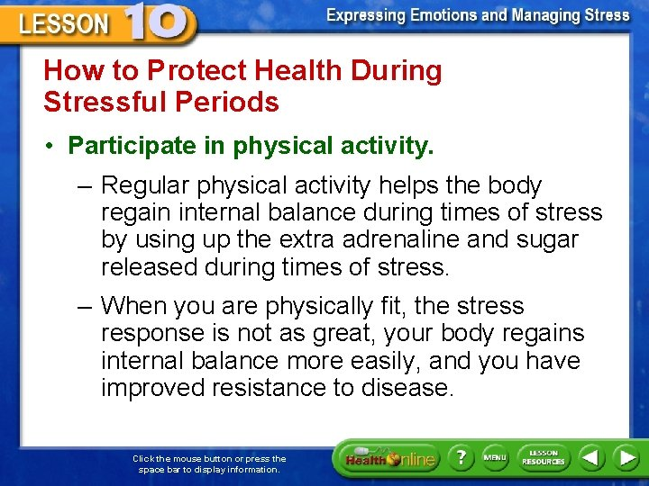How to Protect Health During Stressful Periods • Participate in physical activity. – Regular