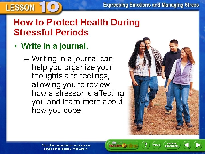 How to Protect Health During Stressful Periods • Write in a journal. – Writing