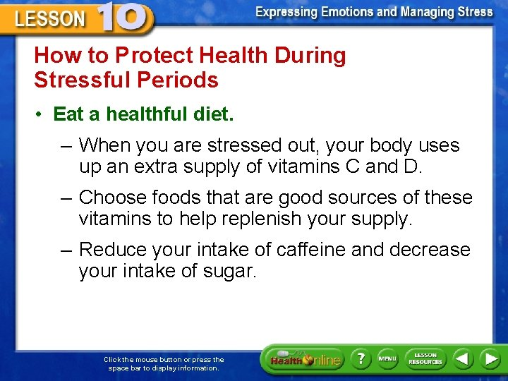 How to Protect Health During Stressful Periods • Eat a healthful diet. – When