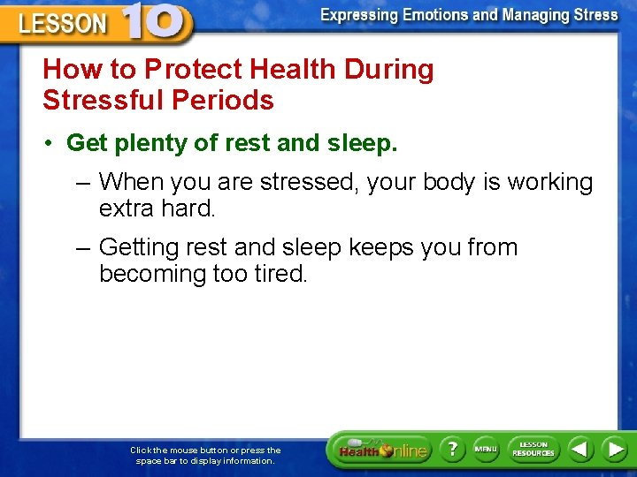 How to Protect Health During Stressful Periods • Get plenty of rest and sleep.