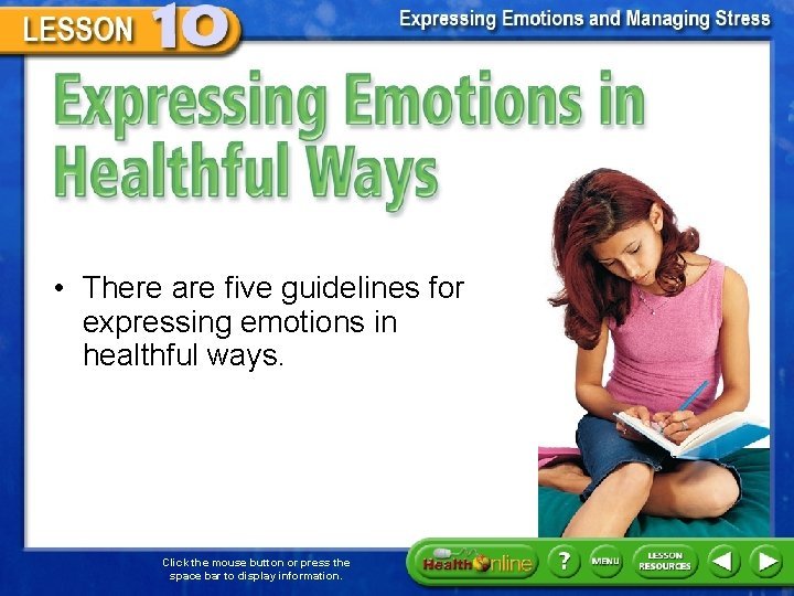 Expressing Emotions in Healthful Ways • There are five guidelines for expressing emotions in