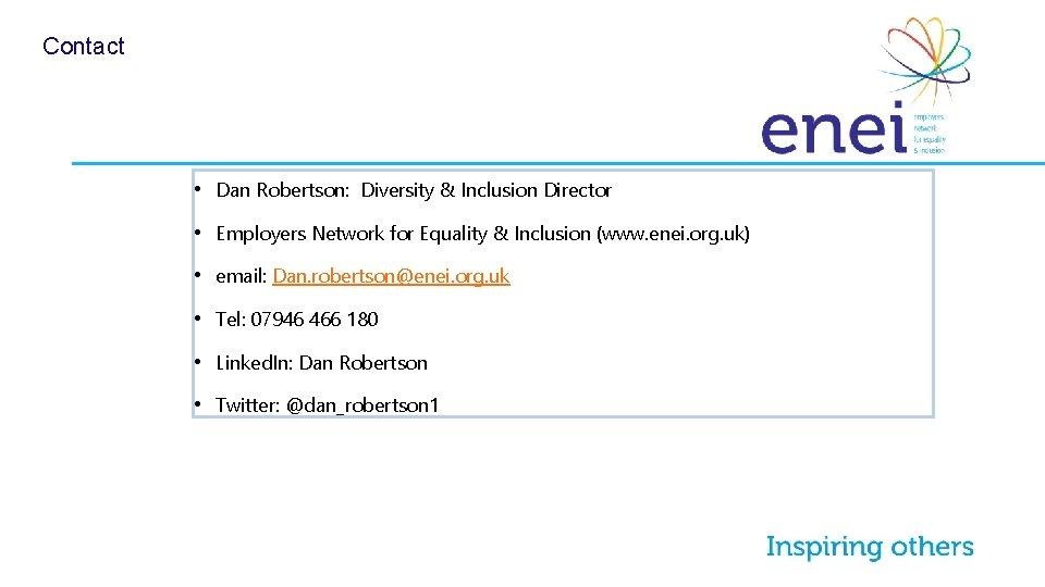 Contact • Dan Robertson: Diversity & Inclusion Director • Employers Network for Equality &
