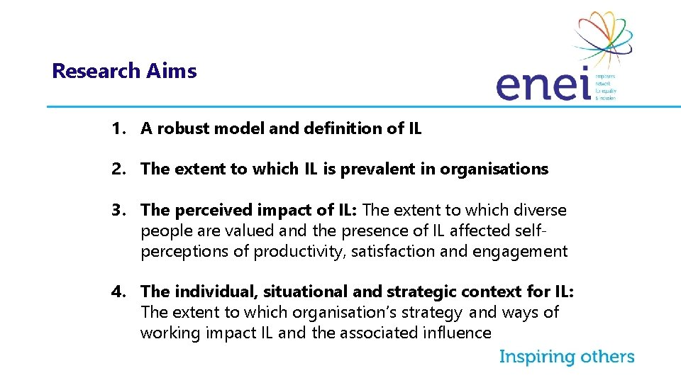 Research Aims 1. A robust model and definition of IL 2. The extent to