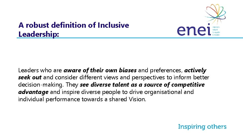 A robust definition of Inclusive Leadership: Leaders who are aware of their own biases