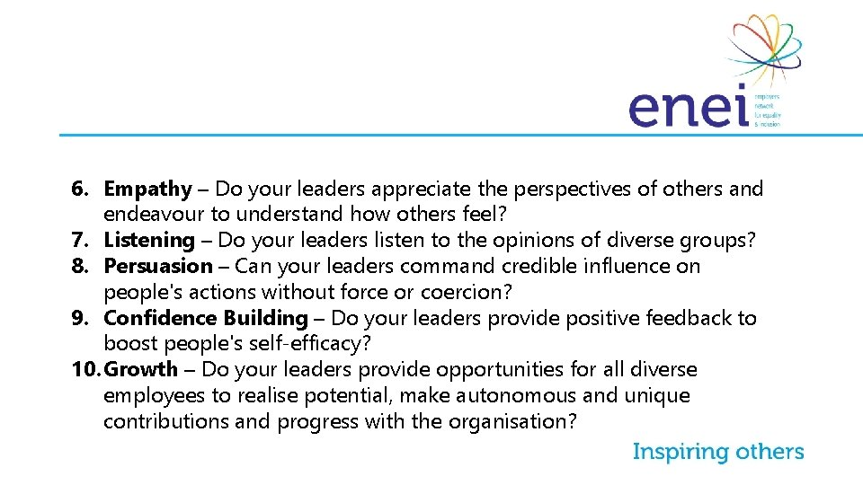 6. Empathy – Do your leaders appreciate the perspectives of others and endeavour to