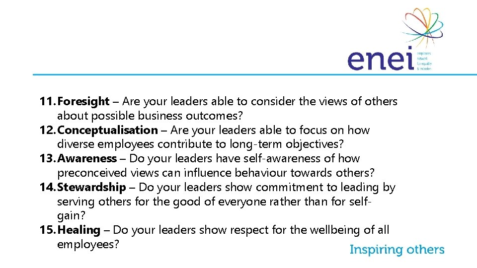 11. Foresight – Are your leaders able to consider the views of others about