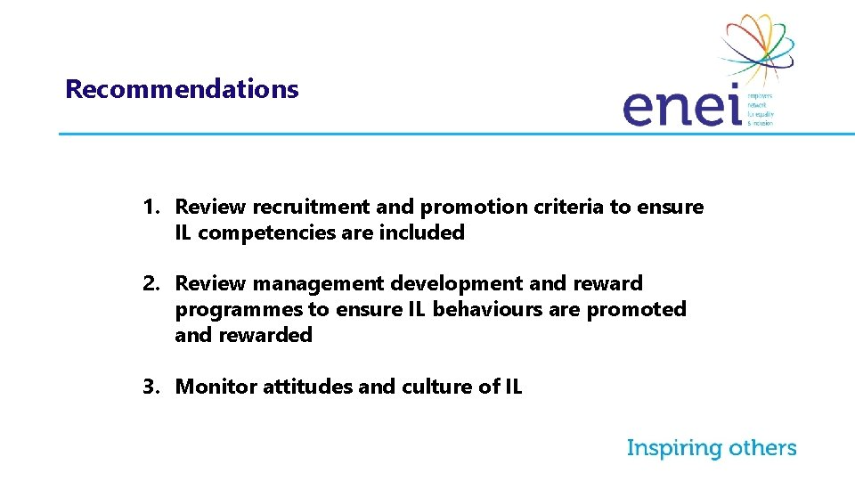 Recommendations 1. Review recruitment and promotion criteria to ensure IL competencies are included 2.