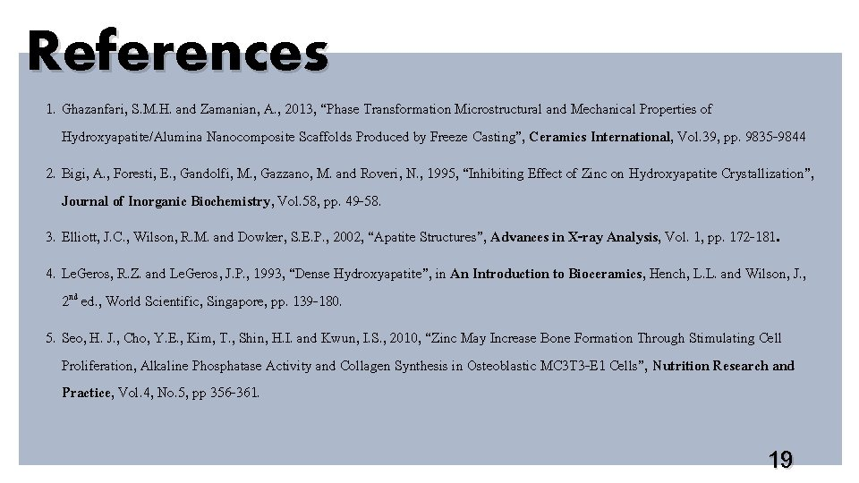 """References 1. Ghazanfari, S. M. H. and Zamanian, A. , 2013, """"Phase Transformation Microstructural"""