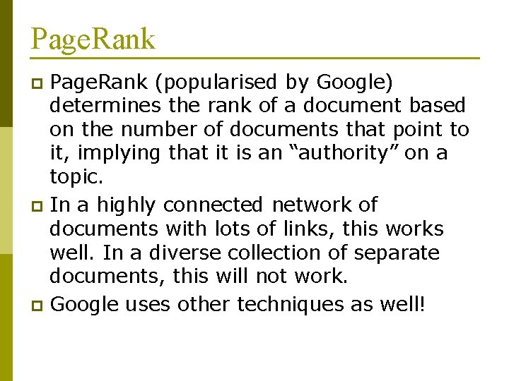 Page. Rank (popularised by Google) determines the rank of a document based on the