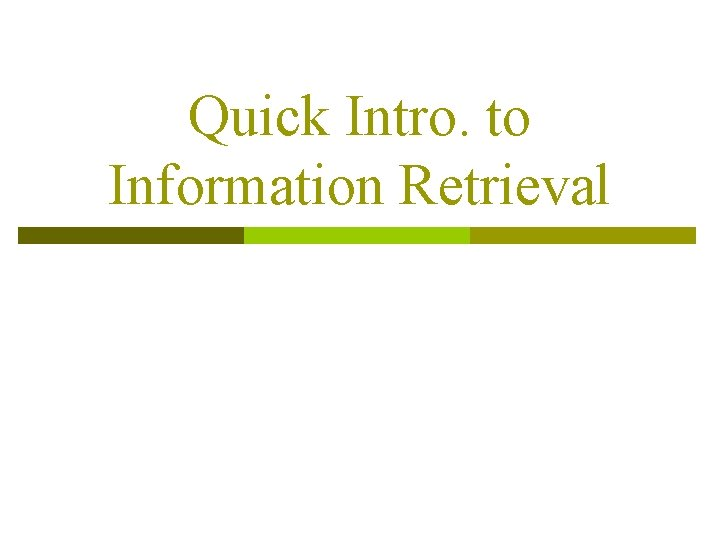 Quick Intro. to Information Retrieval