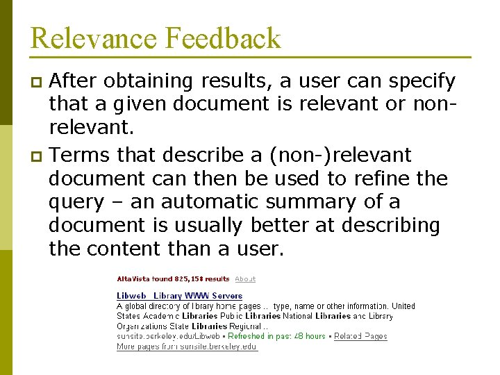 Relevance Feedback After obtaining results, a user can specify that a given document is