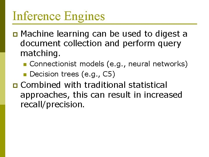 Inference Engines p Machine learning can be used to digest a document collection and