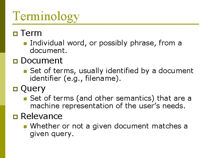 Terminology p Term n p Document n p Set of terms, usually identified by