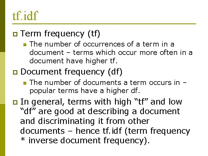 tf. idf p Term frequency (tf) n p Document frequency (df) n p The