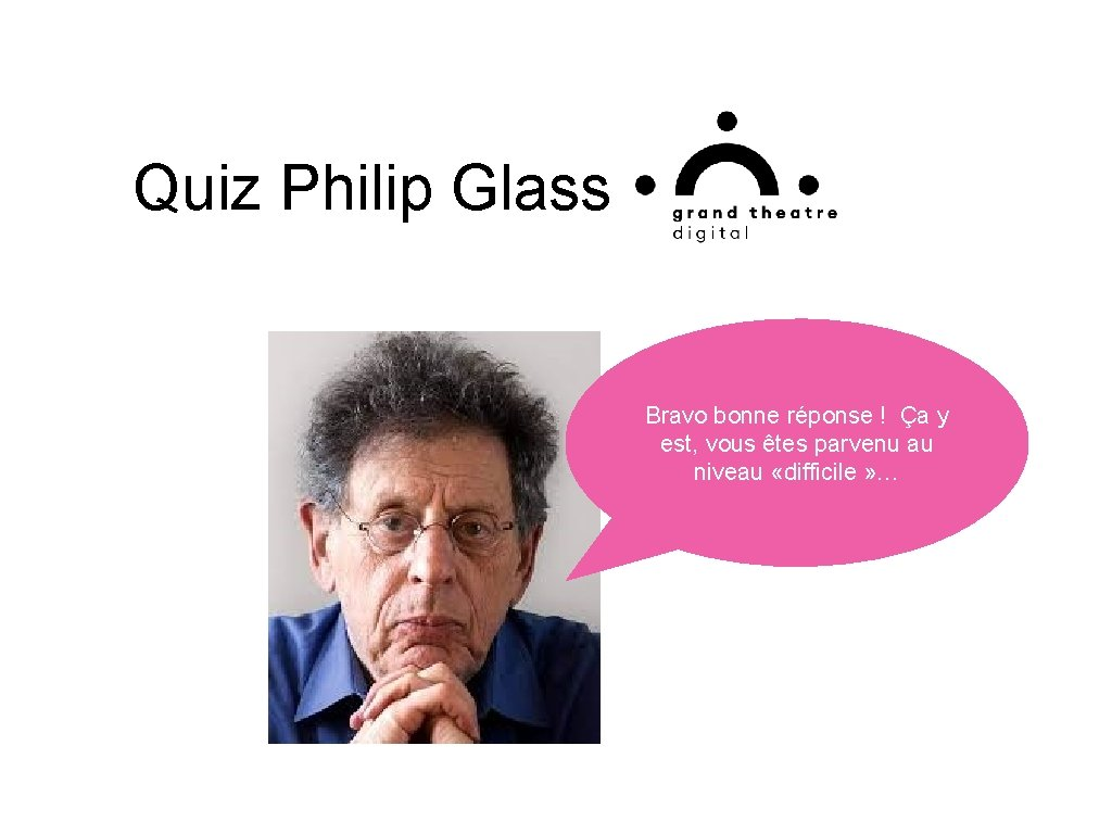 Quiz Philip Glass Bravo bonne réponse ! Ça y est, vous êtes parvenu au