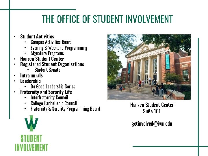 THE OFFICE OF STUDENT INVOLVEMENT • • • Student Activities • Campus Activities Board