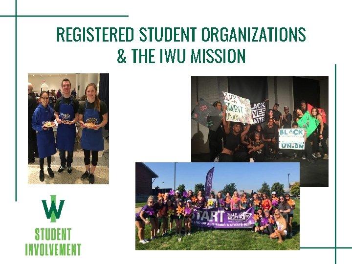 REGISTERED STUDENT ORGANIZATIONS & THE IWU MISSION