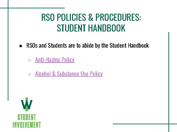 RSO POLICIES & PROCEDURES: STUDENT HANDBOOK ● RSOs and Students are to abide by