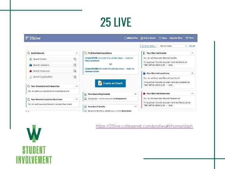 25 LIVE https: //25 live. collegenet. com/pro/iwu#!/home/dash