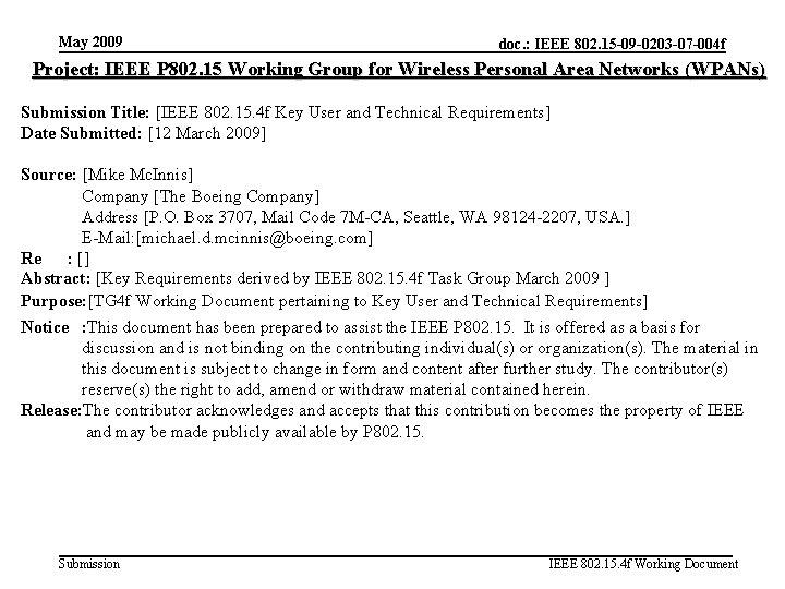 May 2009 doc. : IEEE 802. 15 -09 -0203 -07 -004 f Project: IEEE