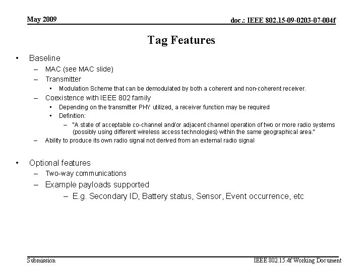 May 2009 doc. : IEEE 802. 15 -09 -0203 -07 -004 f Tag Features