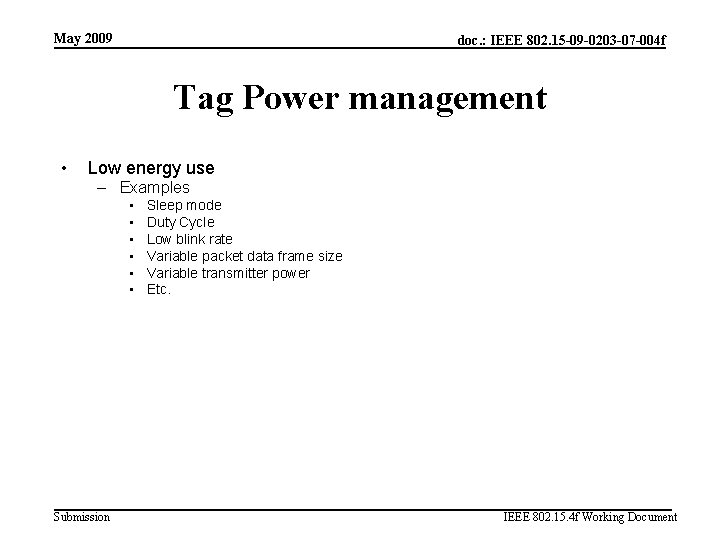 May 2009 doc. : IEEE 802. 15 -09 -0203 -07 -004 f Tag Power