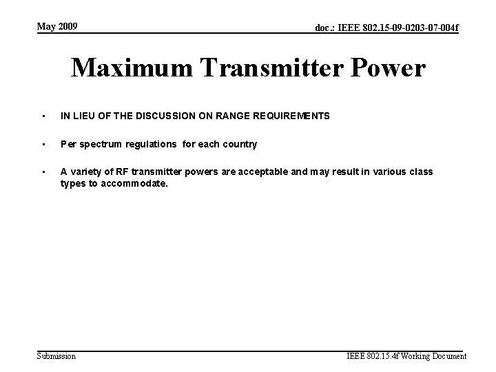 May 2009 doc. : IEEE 802. 15 -09 -0203 -07 -004 f Maximum Transmitter
