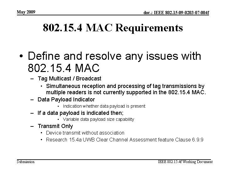 May 2009 doc. : IEEE 802. 15 -09 -0203 -07 -004 f 802. 15.