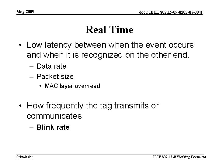 May 2009 doc. : IEEE 802. 15 -09 -0203 -07 -004 f Real Time