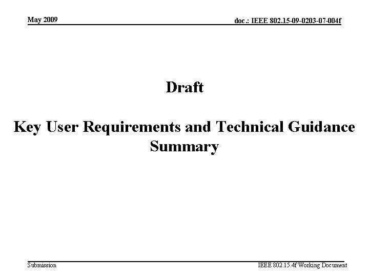 May 2009 doc. : IEEE 802. 15 -09 -0203 -07 -004 f Draft Key