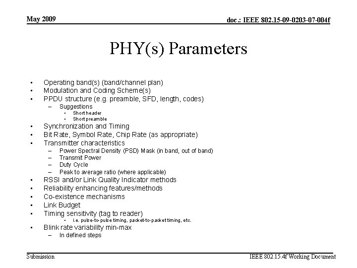 May 2009 doc. : IEEE 802. 15 -09 -0203 -07 -004 f PHY(s) Parameters