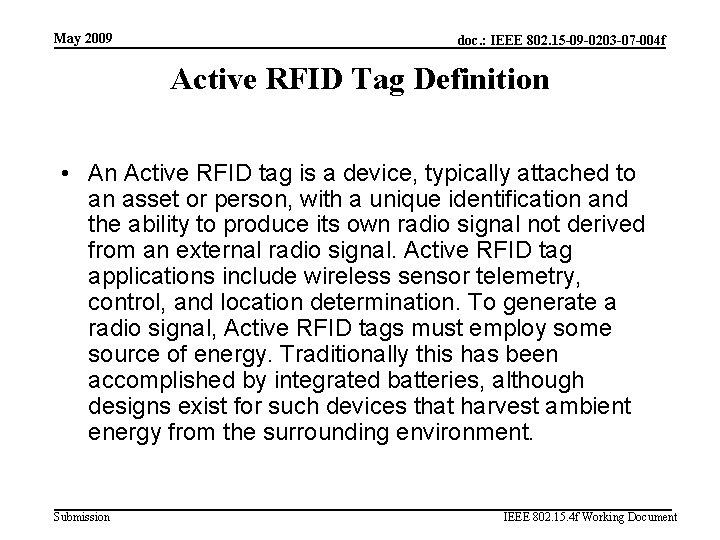 May 2009 doc. : IEEE 802. 15 -09 -0203 -07 -004 f Active RFID