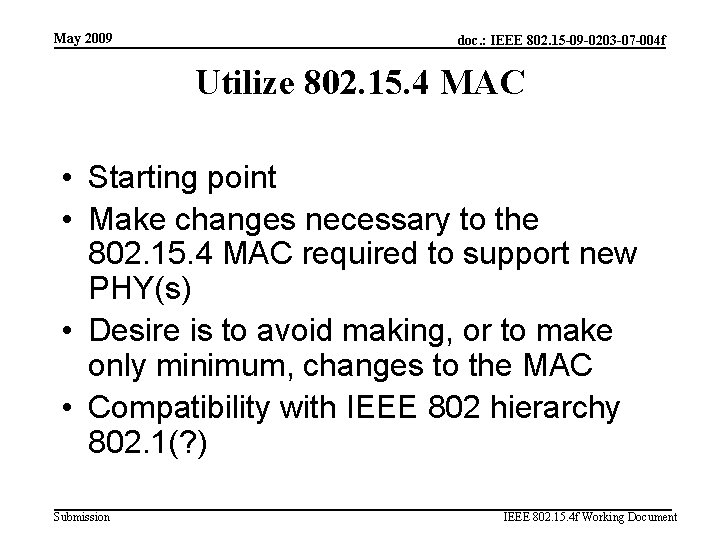 May 2009 doc. : IEEE 802. 15 -09 -0203 -07 -004 f Utilize 802.
